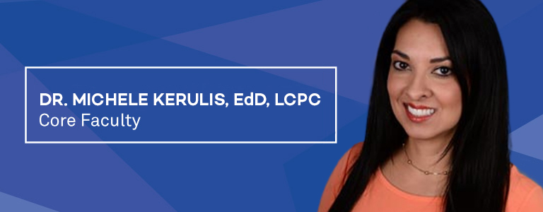 Dr. Michele Kerulis, EdD, LCPC, Core Faculty